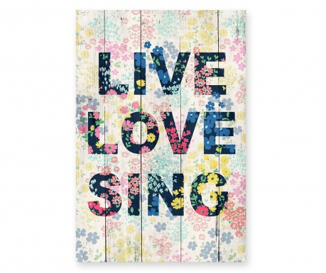 Slika Live Love Sing 40x60 cm