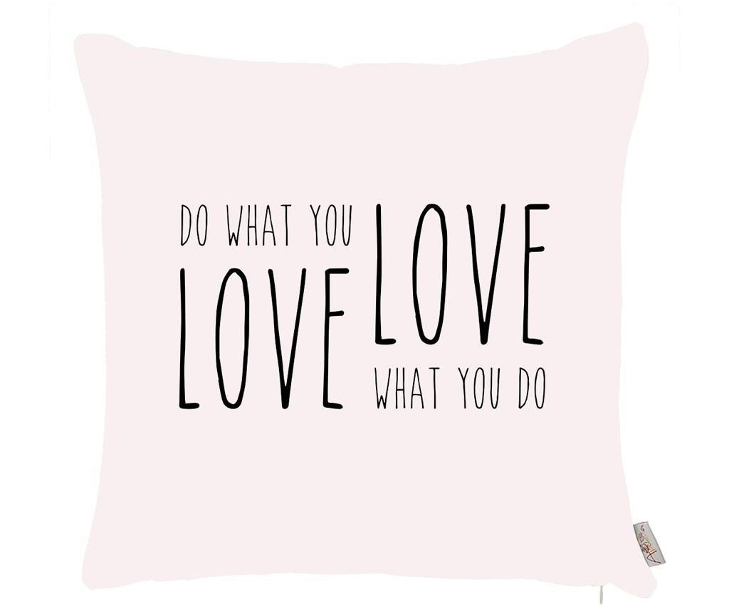 Jastučnica Do What You Love 43x43 cm